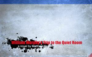 William Murphy's Trip to the Quiet Room